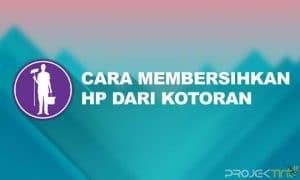Cara Membersihkan HP Dari Jamur & Kotoran