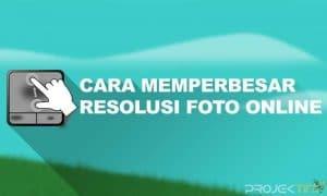 Cara Memperbesar Resolusi Foto Online di Android
