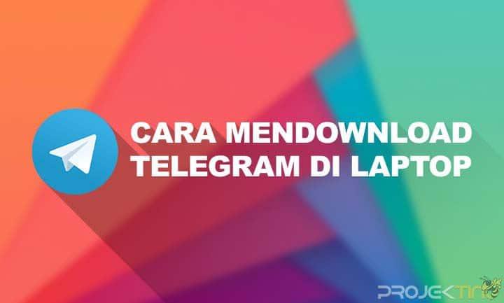 Cara Mendownload Telegram di Laptop