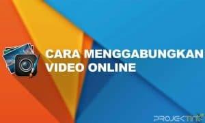 Cara Menggabungkan Video Online di HP & PC