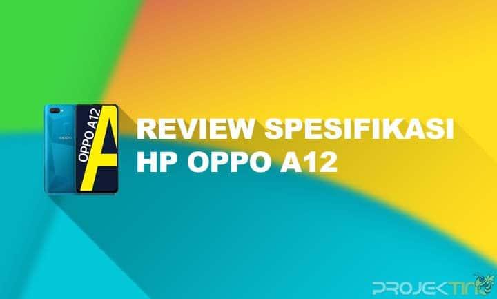 Review Spesifikasi Oppo A12