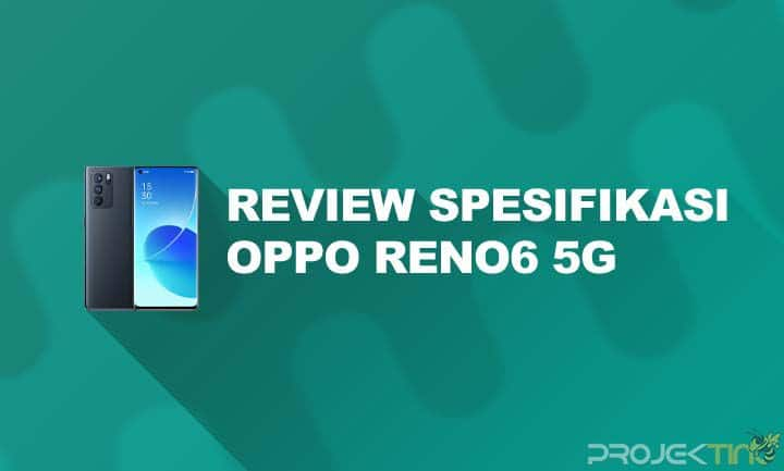 Spesifikasi Oppo Reno6 5G