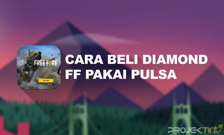 Cara Beli Diamond FF Pake Pulsa