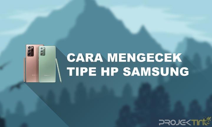 Cara Cek Tipe Hp Samsung