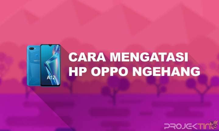 Cara Mengatasi HP OPPO Ngehang Baterai Tanam