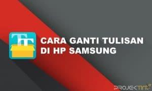 Cara Mengganti Tulisan di Hp Samsung