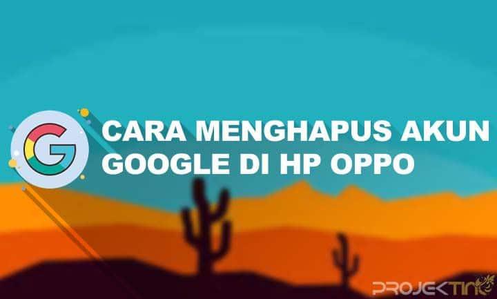 Cara Menghapus Akun Google di HP OPPO