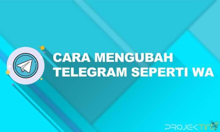 Cara Mengubah Telegram Seperti Whatsapp