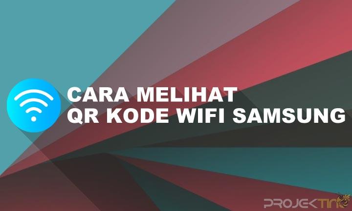Cara Melihat Barcode Wifi di Hp Samsung