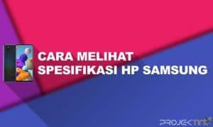 Cara Melihat Spesifikasi HP Samsung