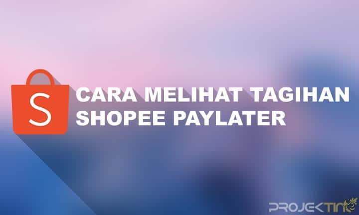 Cara Melihat Tagihan Shopee Paylater