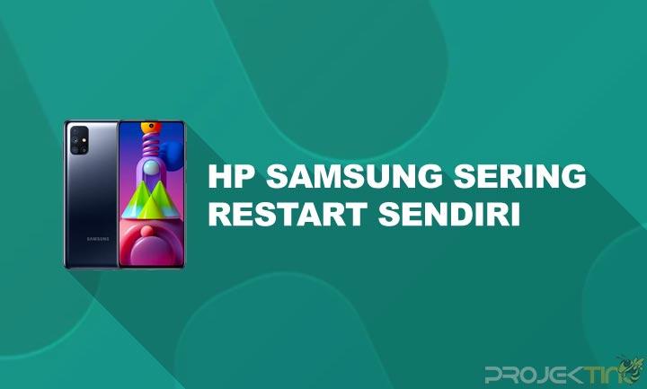 Cara Mengatasi Hp Samsung Sering Restart Sendiri