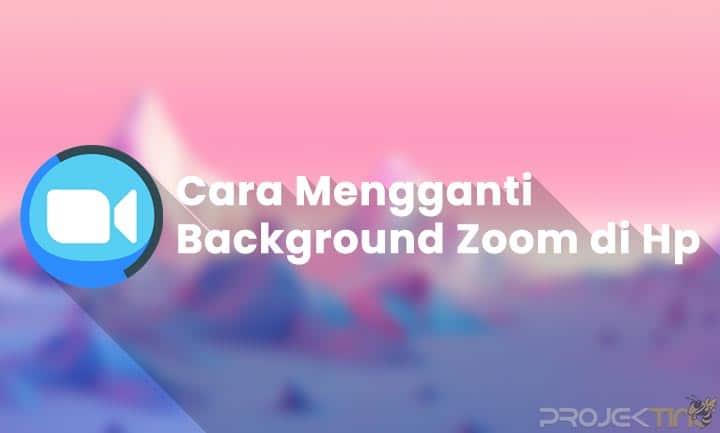 Cara Mengganti Background Zoom di Hp Android dan iOS