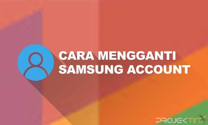 Cara Mengganti Samsung Account Lupa Sandi
