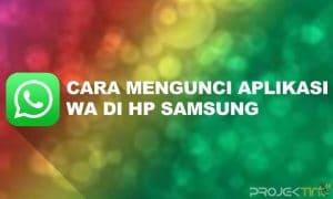 Cara Mengunci Aplikasi WA di HP Samsung