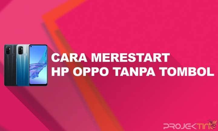 Cara Merestart HP OPPO Tanpa Tombol Semua Tipe