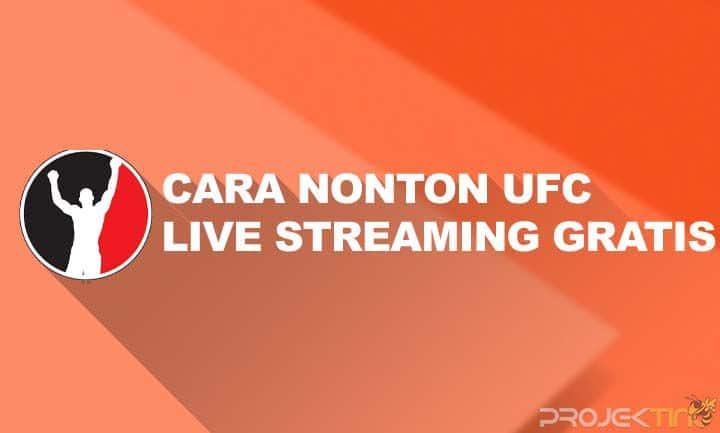 Cara Nonton UFC Live Streaming Gratis