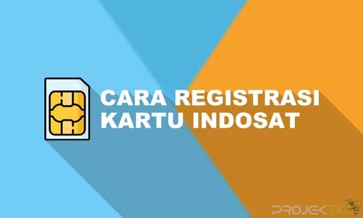 Cara Registrasi Kartu Indosat Tanpa KTP dan KK