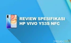 Kelebihan Dan Kekurangan Vivo Y53s