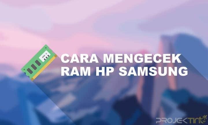 Cara Cek Ram Hp Samsung