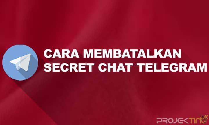 Cara Membatalkan Secret Chat di Telegram