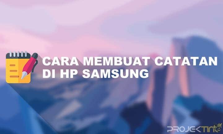 Cara Membuat Catatan di Hp Samsung