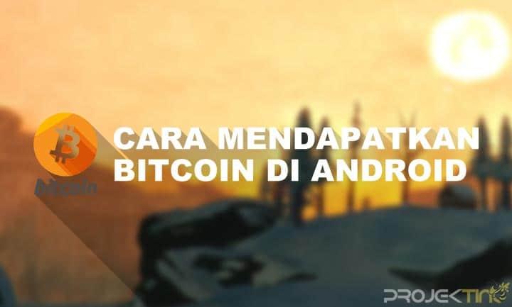 Cara Mendapatkan Bitcoin Gratis di Android