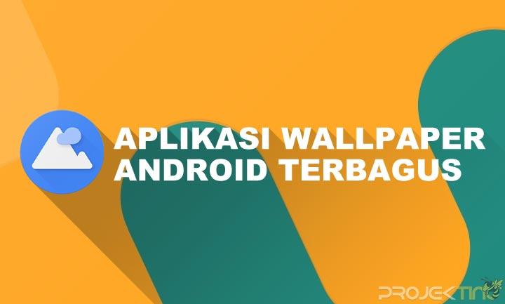 Aplikasi Wallpaper Hp Android Terbagus