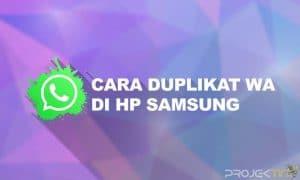 Cara Duplikat WA di HP Samsung Tanpa Aplikasi