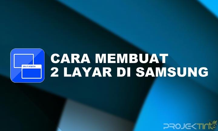Cara Membuat 2 Layar Di Hp Samsung