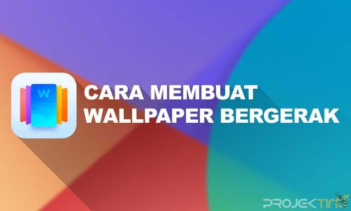 Cara Membuat Wallpaper Bergerak Tanpa Aplikasi