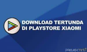 Cara Mengatasi Download Tertunda di Play Store Xiaomi
