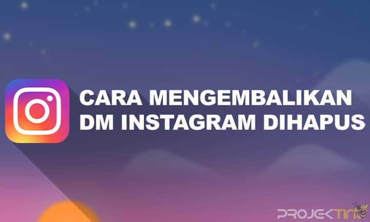 Cara Mengembalikan DM Instagram Yang Sudah Dihapus