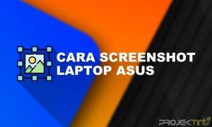 Cara Screenshot Laptop Asus Secara Mudah
