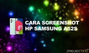 Cara Screenshot Samsung A52s Tanpa Tombol