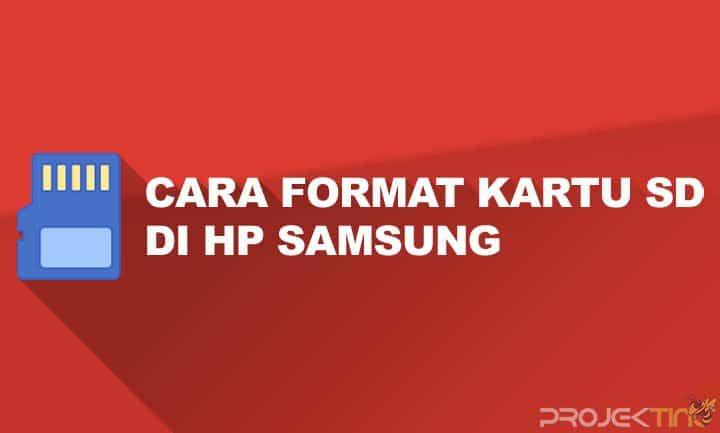 Cara Format Kartu SD di HP Samsung Dengan Benar