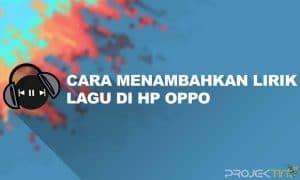 Cara Menambahkan Lirik Lagu di HP OPPO Tanpa Aplikasi