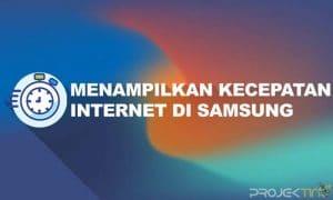 Cara Menampilkan Kecepatan Internet di Samsung