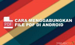 Cara Menggabungkan File PDF Di Android