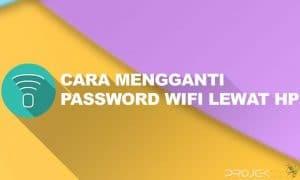 Cara Mengganti Password WiFi Lewat HP Android Terbaru