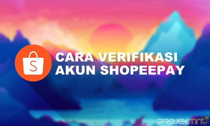 Cara Verifikasi Akun ShopeePay Tanpa KTP