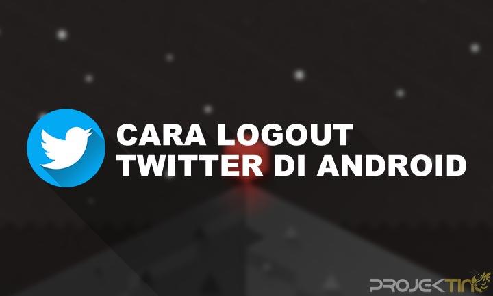 Tutorial Cara Logout Twitter di Hp Android