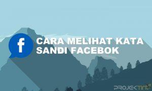 Tutorial Cara Melihat Kata Sandi Facebook Sendiri